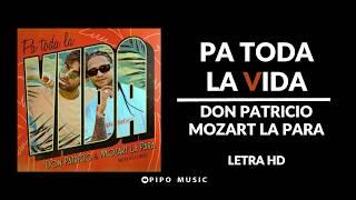 Pa toda la vida - Don Patricio, Mozart La Para [LETRA]