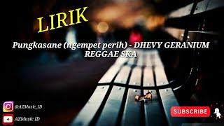 Download Mp3 Pungkasane  Ngempet Perih   - Dhevy Geranium   Reggae Indonesia Lirik
