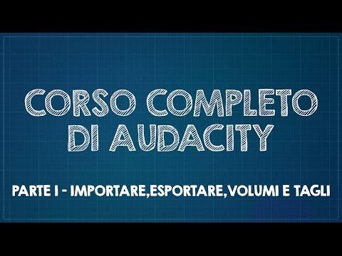 Corso Completo Di Audacity - Parte 1 - Interfaccia, Importazione, Esportazione E Tagli