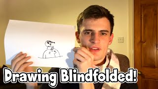 DRAWING THINGS BLINDFOLDED!