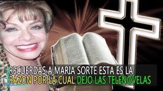 Recuerdas a Maria Sorte esta es la razon por la cual dejo las telenovelas