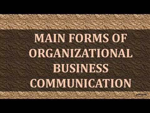 MAIN FORMS OF ORGANIZATIONAL BUSINESS COMMUNICATION