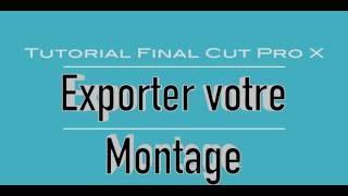 Tutorial Final Cut Pro X , Exporter son montage video, différentes options