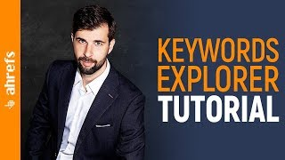 Complete Keyword Research Tutorial using Ahrefs' Keywords Explorer Tool