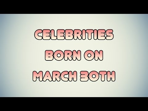 Celebrities Born On March 30th