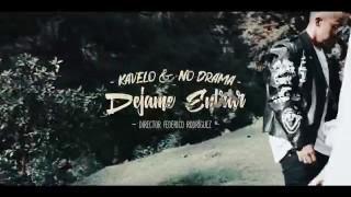 Kavelo & No Drama - Dejame Entrar (Video Oficial)