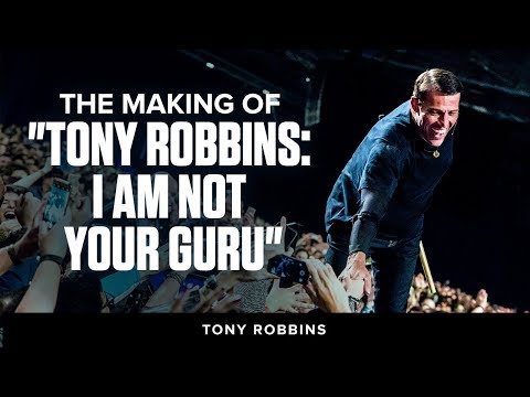"The Making of ""Tony Robbins: I Am Not Your Guru""