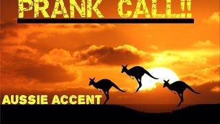 FUNNY AUSSIE/AUSTRALIAN ACCENT PRANK CALL!!