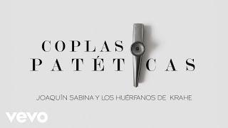 Joaquín Sabina - Coplas Patéticas (Audio)
