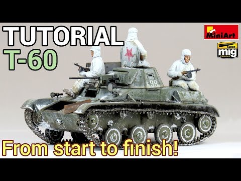 Tutorial - How to build, paint and weather a realistic scale model tank - MiniArt's 1/35 T-60