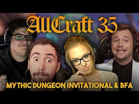 ALLCRAFT #35 - Mythic Dungeon Invitational and BFA ft. Naguura, Asmongold, Hotted & Rich!