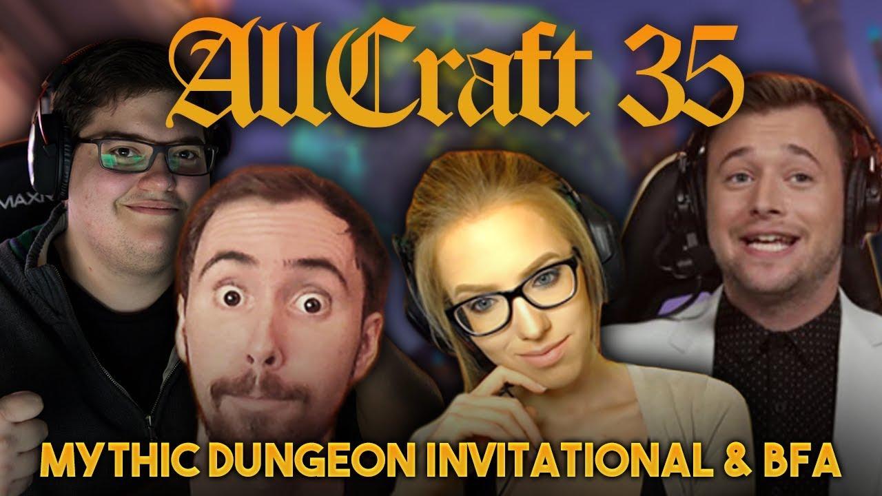 ALLCRAFT #35 - Mythic Dungeon Invitational and BFA ft  Naguura