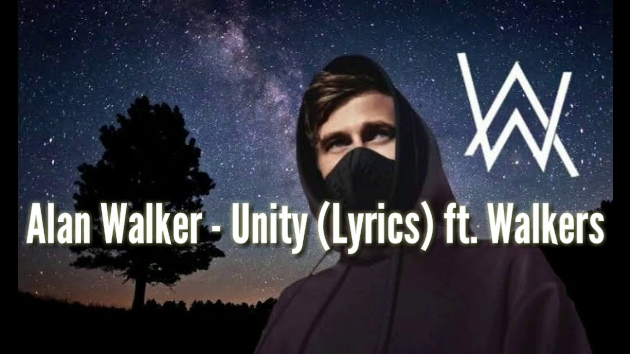 Alan Walker - Unity (Lyrics) ft  Walkers