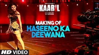 Making Of Haseeno Ka Deewana Video Song  Kaabil  Hrithik Roshan, Urvashi Rautela