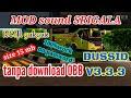 MOD sound SRIGALA bussid v3.3.3 tanpa download OBB *codename*
