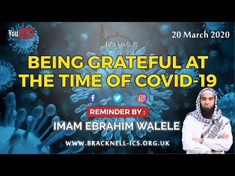 Being Grateful to Allah عزوجل at the time of COVID-19 | Reminder by Imam Ebrahim Walele 20.03.2020