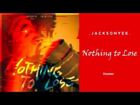 Nothing To Lose - Jackson Yee