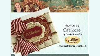 JustRite Papercraft Hostess Gift Ideas by Darsie Bruno