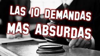 LAS 10 DEMANDAS MAS ABSURDAS - 8cho