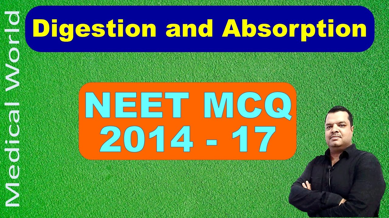 NEET MCQ | Digestion and Absorption | 2014 TO 2017