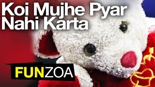 Koi Mujhe Pyar Nahi Karta Teddy Song- Very Funny Hindi Song | Nobody Loves Me | Funzoa Teddy Videos