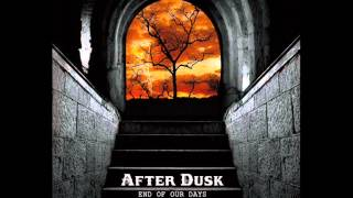 After Dusk - End Of Our Days