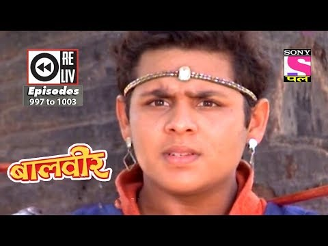 Weekly Reliv - Baalveer -  23rd June  2018  to 29th June 2018  - Episode 997 to 1003 thumbnail