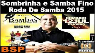 Sombrinha e Samba Fino  Roda De Samba 2015 BSP