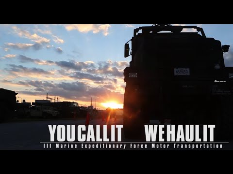 "Marine Corps Motor Transport | ""You Call It, We Haul It"""