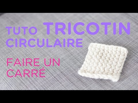Tuto tricotin faire un carr loom knit a square youtube - Tricotin rond comment terminer ...