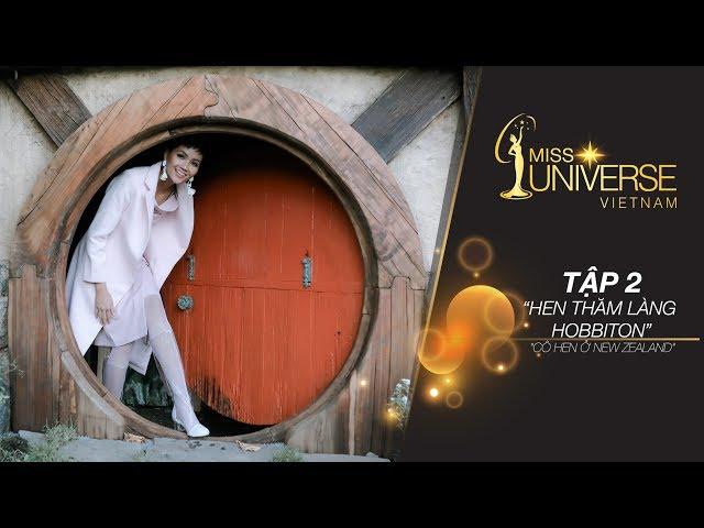 H'Hen Niê, New Zealand Phiêu Lưu Ký - Tập 2: Hen thăm làng Hobbiton | Miss Universe Vietnam