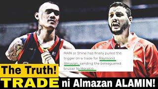 TUNAY NA DAHILAN! Sa TRADE ni Raymond Almazan!|TRADE TO MERALCO!