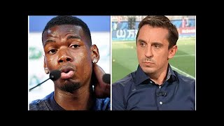 Paul Pogba: Gary Neville says Man Utd must make big decision after World Cup final