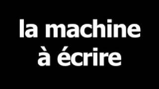French word for typewriter is lamachineàécrire
