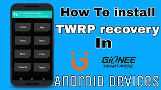How to install TWRP recovery in Gionee android mobile 100% work
