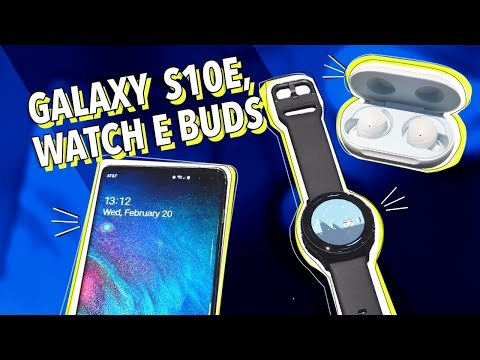 GALAXY S10E, WATCH ACTIVE E BUDS: HANDS ON