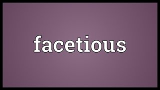 Facetious Meaning