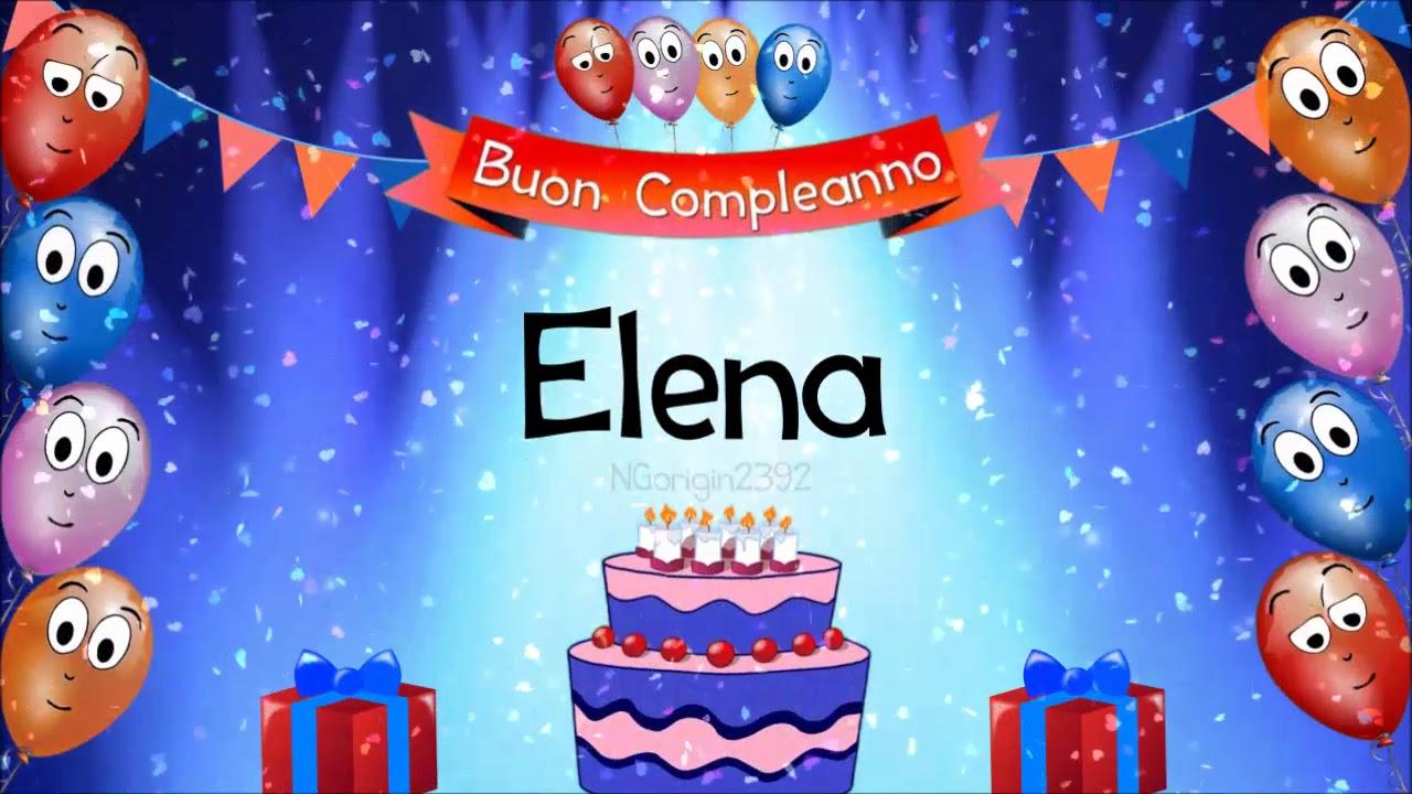 Tanti Auguri Di Buon Compleanno Elena Youtube