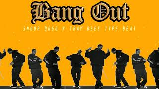 Snoop Dogg x Tray Deee Type Beat - Bang Out