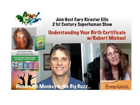 Understanding Your Birth Certificate with Robert Michael - 21st Century Superhuman Show