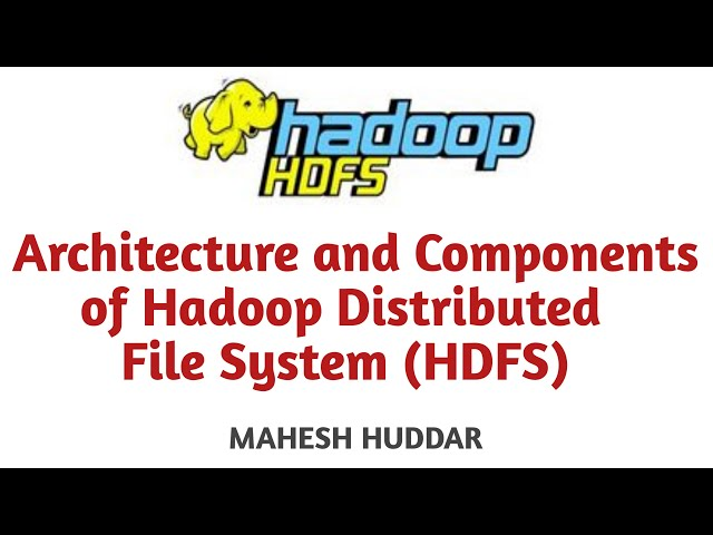 Architecture & Components of Hadoop Distributed File System HDFS Big Data Analytics by Mahesh Huddar