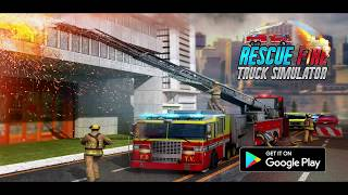 🚒 Rescue Fire Truck Simulator: 911 City Rescue New Android Gameplay