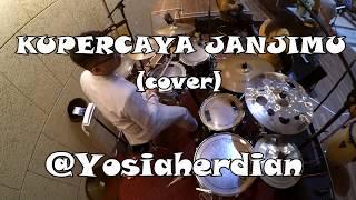 Kupercaya JanjiMu - NDC Worship ( Drum Cover )
