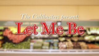 THE CULTBUSTERS - LET ME BE