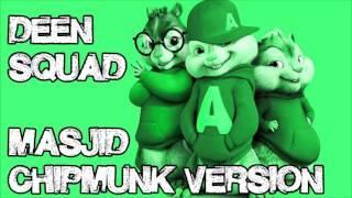 Deen Squad - Masjid (Chipmunk Version)