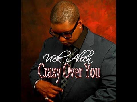 Vick Allen - Crazy Over You Official Video