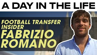 The Inside World of Transfers | A day in the life of football insider Fabrizio Romano
