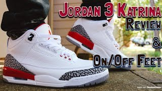 new arrivals 4ac01 639c1 AIR JORDAN 3 KATRINA   HALL OF FAME REVIEW  amp  ON   OFF FEET LOOKS