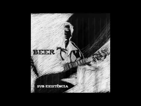 Beer - Sub Existência (Full Album)