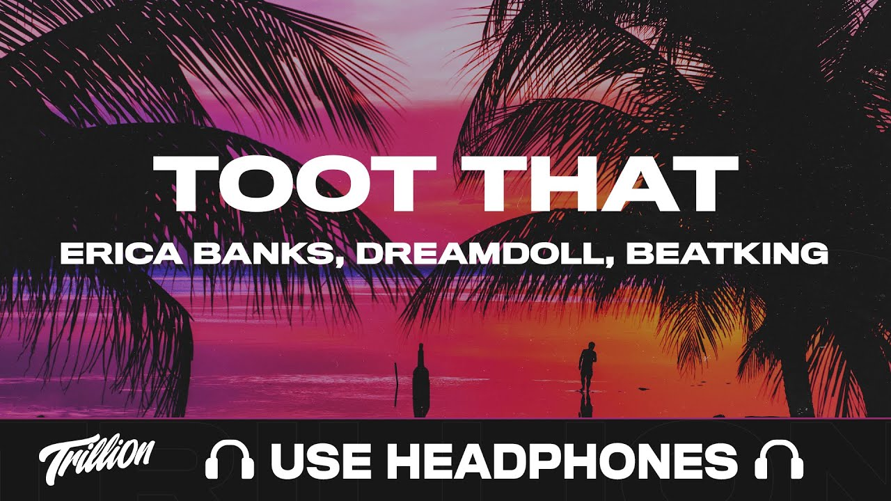 Erica Banks - Toot That (feat. DreamDoll & BeatKing) | 9D AUDIO 🎧